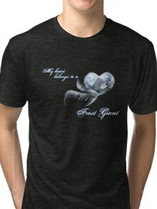 My heart belongs to a frost giant Tri-blend T-Shirt