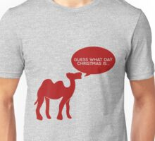 Guess What Day Christmas Is? Hump Day T-Shirt Unisex T-Shirt