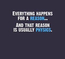 Physics is the Reason T-Shirt