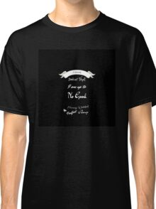 I Solemnly Swear That I'm Up to No Good- Black Classic T-Shirt