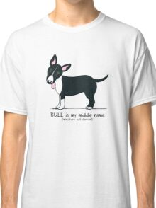Miniature Bull Terrier: My Middle Name (L) Classic T-Shirt