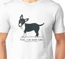 Miniature Bull Terrier: My Middle Name (L) Unisex T-Shirt