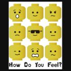 'How Do You Feel?' by Customize My Minifig  by ChilleeW
