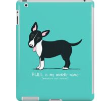 Miniature Bull Terrier: My Middle Name (D) iPad Case/Skin