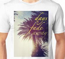 Days Fade Away Unisex T-Shirt