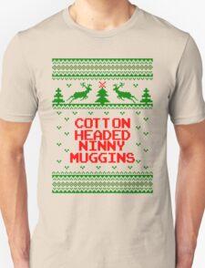 Cotton Headed Ninny Muggins Ugly Christmas Sweater Unisex T-Shirt