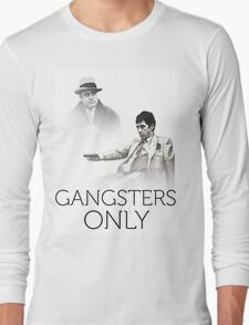 gangsters only Long Sleeve T-Shirt