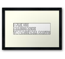 Pledge to Baseball Pants Framed Print