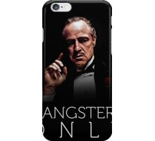 gangsters only (part 2) iPhone Case/Skin