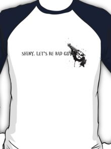 Let's Be Bad Guys. T-Shirt
