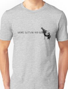 Let's Be Bad Guys. Unisex T-Shirt