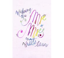 Wishing the Mr & Mrs, Many Wedded Blisses Photographic Print