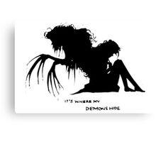 Where my demons hide Canvas Print