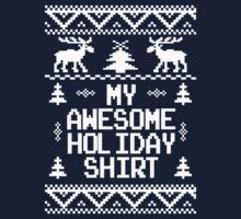 My Awesome Holiday Shirt Ugly Christmas Sweater by xdurango