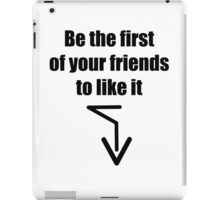 Be the first of your friends to like it iPad Case/Skin