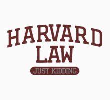 Harvard Law... Just Kidding by chutch252
