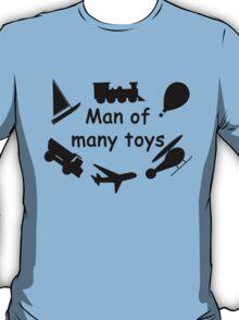 Man of many toys T-Shirt