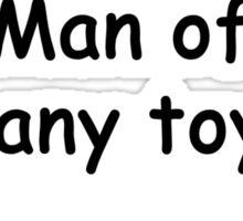 Man of many toys Sticker