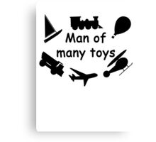 Man of many toys Canvas Print