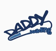 Daddy Loading by Style-O-Mat