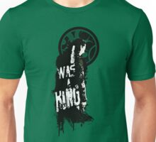 I - W A S - A - K I N G Unisex T-Shirt