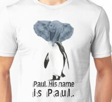Uh, yeah. We named him. Unisex T-Shirt