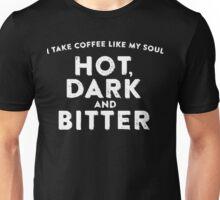 I Take Coffee Like My Soul Unisex T-Shirt
