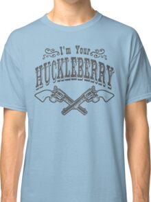 I'm Your Huckleberry (vintage distressed look) Classic T-Shirt