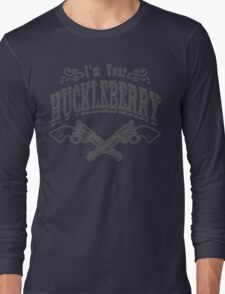I'm Your Huckleberry (vintage distressed look) Long Sleeve T-Shirt