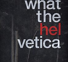 What The Hel vetica by M-Awwad
