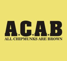 ACAB - All Chipmunks Are Brown Kids Clothes