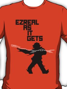 Ezreal as it gets T-Shirt