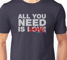 All You Need Is Guns Unisex T-Shirt