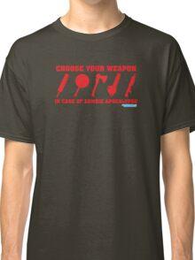Zombie Apocalypse Choose Your Weapon Classic T-Shirt