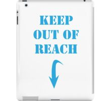 Keep out of reach iPad Case/Skin