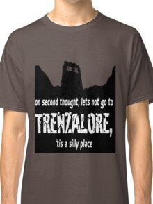 Trenzalore tis a silly place Classic T-Shirt