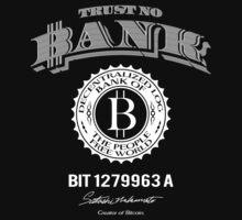 Trust No Bank by Illestraider