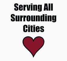 Serving all surrounding cities Unisex T-Shirt