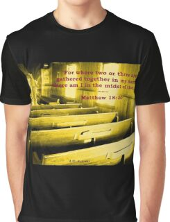 Matthew 18:20 - For Where Two Or Three Are Gathered Graphic T-Shirt
