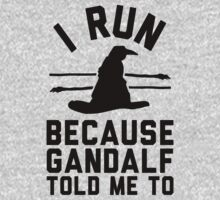 I run because Gandalf told me to by J B