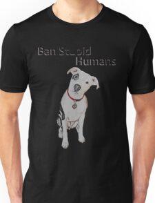 Ban Stupid Humans Unisex T-Shirt
