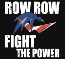 Row Row Fight The Power by lightning-bolt