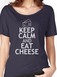 KEEP CALM AND EAT CHEESE Women's Relaxed Fit T-Shirt
