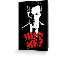 Sherlock - Miss Me (Moriarty) Greeting Card