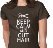 KEEP CALM AND CUT HAIR Womens Fitted T-Shirt