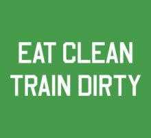 Eat clean train dirty by workout