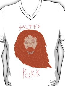 The salted pork is particularly good T-Shirt