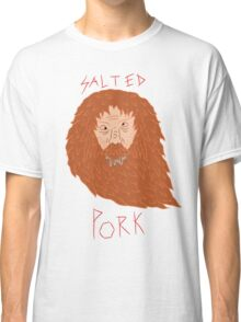 The salted pork is particularly good Classic T-Shirt