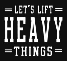 Let's lift heavy things by workout
