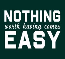 Nothing worth having comes easy by workout